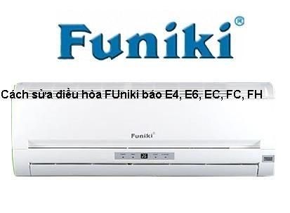 [Bảng mã lỗi điều hòa Funiki] Cách sửa lỗi E4, E6, EC, FC, FH chi tiết
