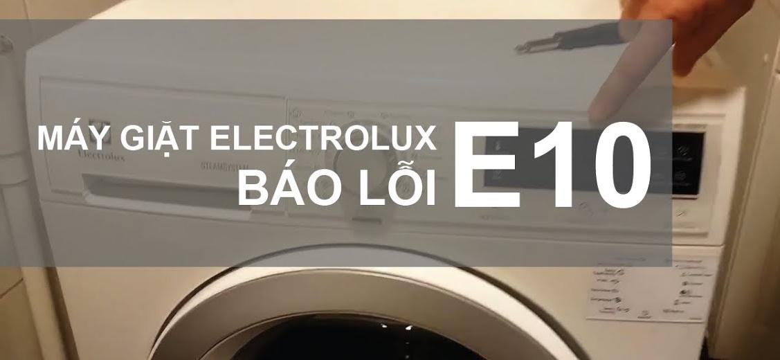 5 Cách sửa lỗi E10 của máy giặt Electrolux không cần gọi thợ
