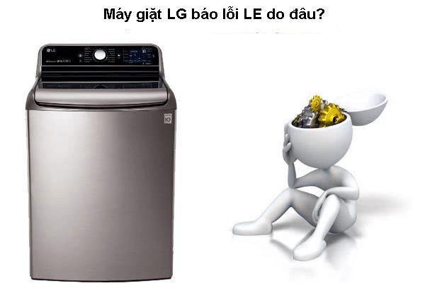 3 Cách sửa máy giặt LG báo lỗi LE tại nhà chỉ trong 5 phút