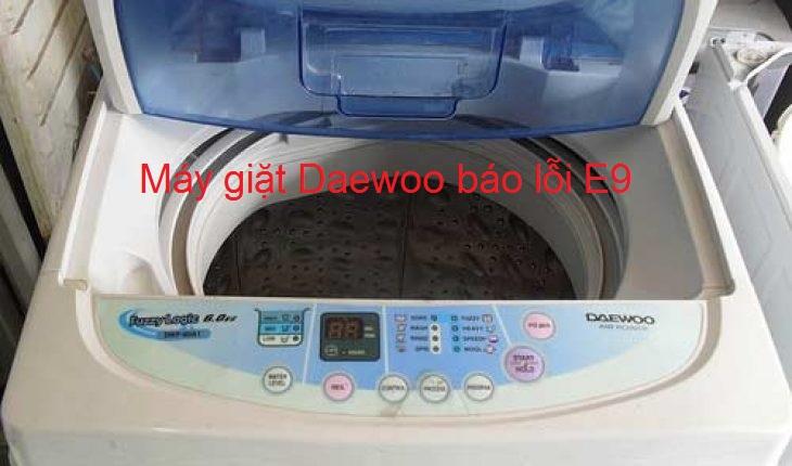 3 Cách sửa máy giặt Daewoo báo lỗi E9 tại nhà thành công 100%