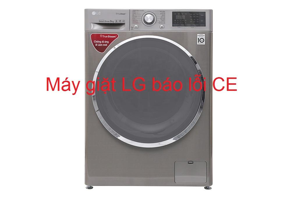 3 Cách sửa máy giặt LG báo lỗi CE chi tiết từ A - Z