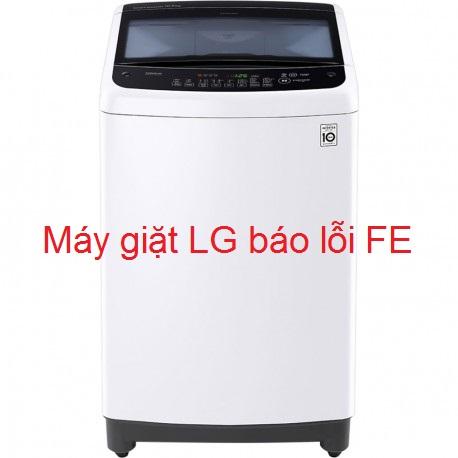 Máy giặt LG báo lỗi FE là bị sao? Cách xử lý tại nhà từ A - Z