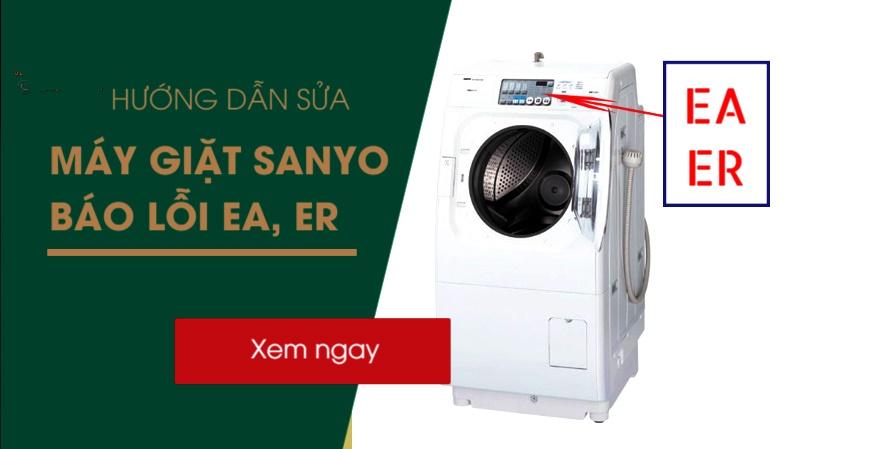 Máy giặt Sanyo báo lỗi EA: 3 cách sửa lỗi EA không cần gọi thợ