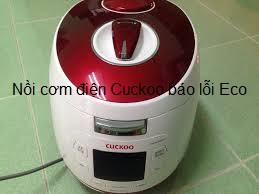 Nồi cơm điện Cuckoo báo lỗi Eco là bị sao? Cách xử lý tại nhà