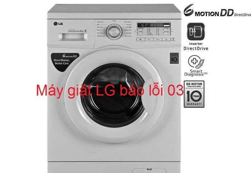 Máy giặt LG báo lỗi 03 là lỗi gì? Cách khắc phục hết bao nhiêu tiền?