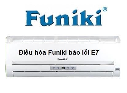 Điều hòa Funiki báo lỗi E7 là lỗi gì? Cách khắc phục từ A - Z