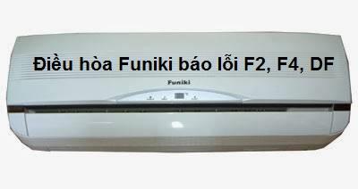 Điều hòa Funiki báo lỗi F2, F4, DF