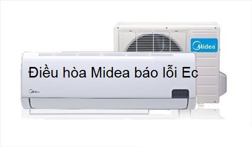Điều hòa Midea báo lỗi EC: Nguyên nhân và cách khắc phục từ A - Z