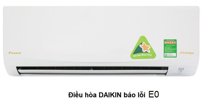 Điều hòa Daikin báo lỗi E0 cách khắc phục tại nhà triệt để 100%