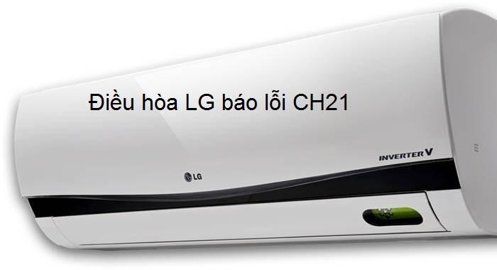 Điều hòa LG báo lỗi CH21 là lỗi gì? Cách khắc phục từ A - Z