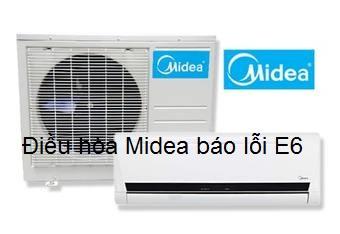 Điều hòa Midea báo lỗi E6 xử lý triệt để tại nhà từ A - Z