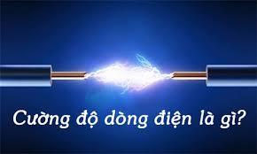 Cường độ dòng điện là gì ? Ký hiệu, dụng cụ đo, công thức tính