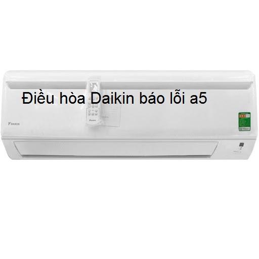 Điều hòa Daikin báo lỗi a5