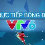 Link Xem Trực Tiếp Bóng Đá VTV6 Hôm Nay 2021 Nét Căng